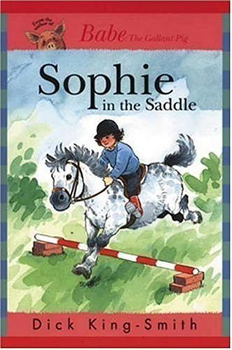Sophie in the Saddle (Sophie Books)  by  Dick King-Smith