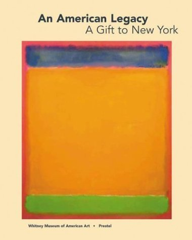 An American Legacy, a Gift to New York Whitney Museum of American Art