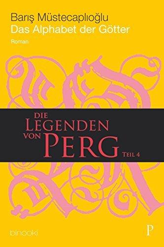Die Legenden von Perg 4 - Das Alphabet der Götter Baris Müstecaplioglu