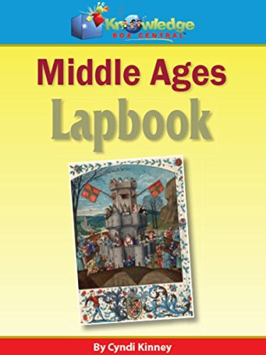 Middle Ages Lapbook: Plus FREE Printable Ebook  by  Cyndi Kinney