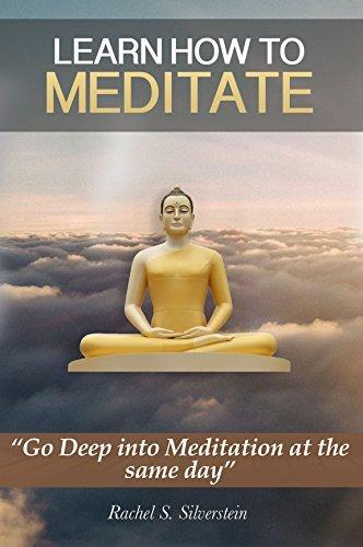 Meditation: How To Meditate Rachel S. Silverstein