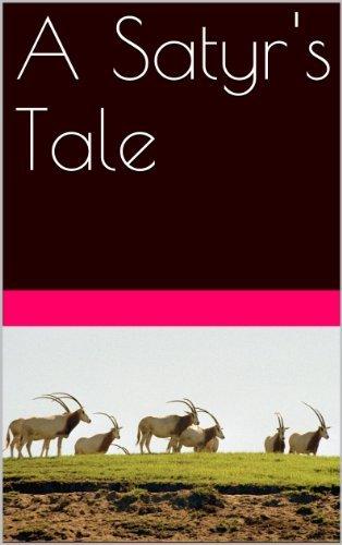 A Satyrs Tale  by  Michael Mahana