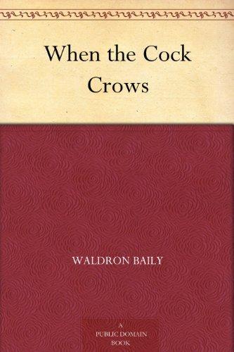 When the Cock Crows Waldron Baily