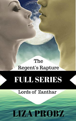 The Regents Rapture  (Lords of Zanthar #6)  by  Liza Probz