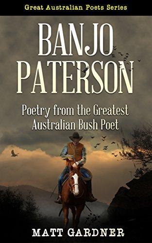 Banjo Paterson: Poetry from the Greatest Australian Bush Poet (Great Australian Poets Series Book 1)  by  Banjo Paterson