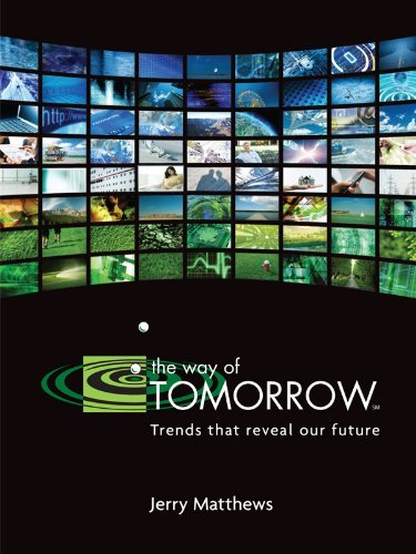 The Way of Tomorrow: Trends that reveal our future Jerry Matthews