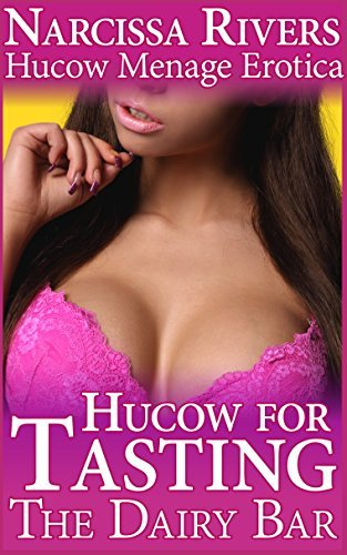 Hucow for Tasting (The Hucow Dairy Bar #1) Narcissa Rivers