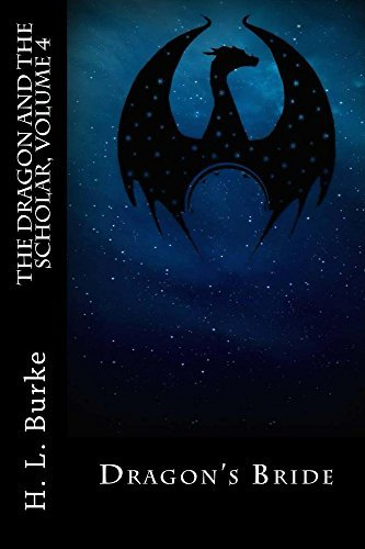 Dragons Bride (The Dragon and the Scholar Book 4) H.L. Burke