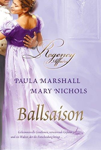 Ballsaison: Ein süßes Abenteuer / Lady Lavinias Liebestraum Paula Marshall