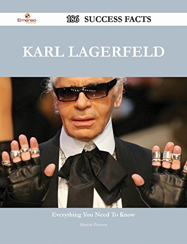 Karl Lagerfeld 186 Success Facts - Everything you need to know about Karl Lagerfeld  by  Sharon Parsons