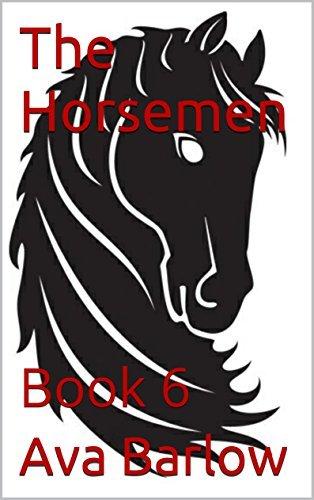The Horsemen: Book 6  by  Ava Barlow