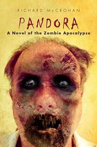 Pandora: A Novel of the Zombie Apocalypse  by  Richard McCrohan