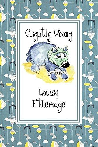 Slightly Wrong  by  Louise Etheridge