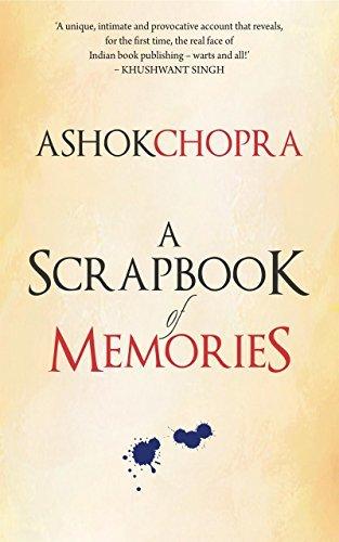 A Scrapbook of Memories  by  Ashok Chopra
