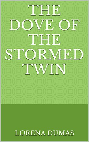 The Dove of the Stormed Twin  by  Lorena Dumas