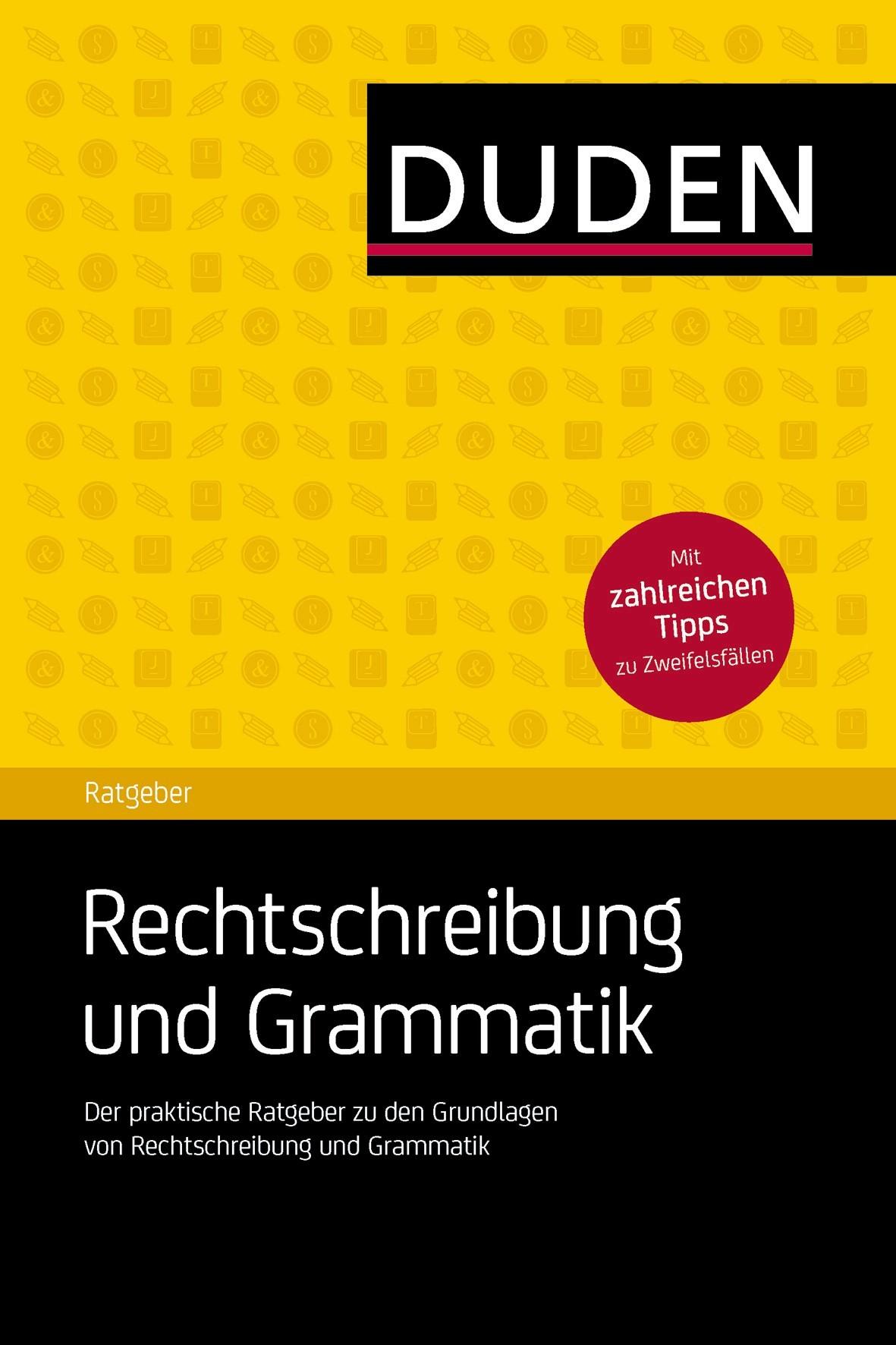 Duden Ratgeber - Rechtschreibung und Grammatik Dudenredaktion