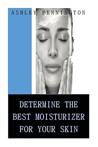 Determining The Best Moisturizer For Your Skin: Mineral Oil or Humectant?  by  Ashley Pennington
