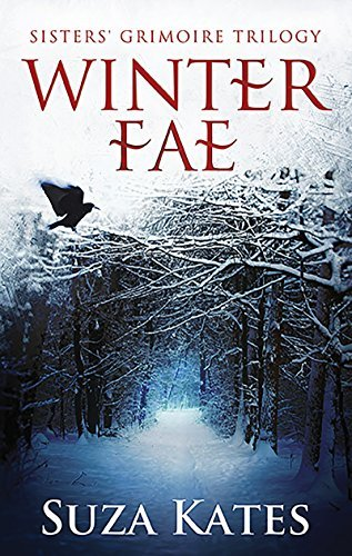 Winter Fae (The Sisters Grimoire Trilogy Book 1)  by  Suza Kates