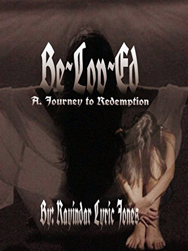 BELOVED - A JOURNEY TO REDEMPTION (BELOVED - LOVE REVEALED SERIES Book 1)  by  Rayindar Jones
