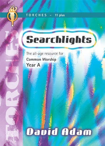 Searchlights - Torches Year A  by  David Adam