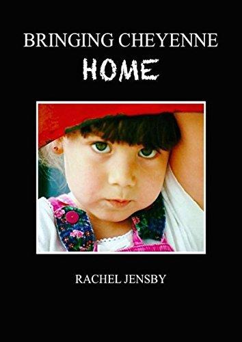 Bringing Cheyenne Home Rachel Jensby