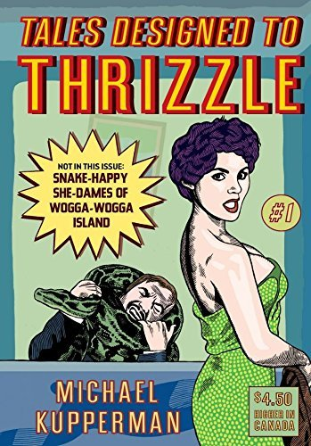Tales Designed To Thrizzle #1 Michael Kupperman
