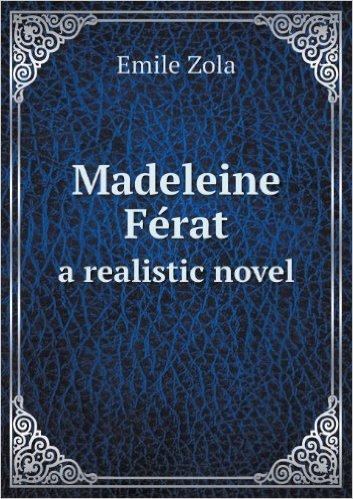 Madeleine Fe Rat a Realistic Novel Émile Zola