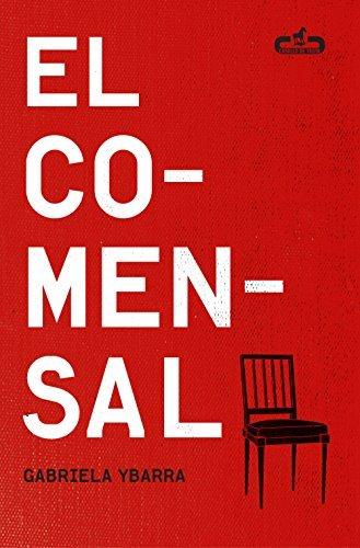 El comensal (Caballo de Troya 2015, 6)  by  Gabriela Ybarra