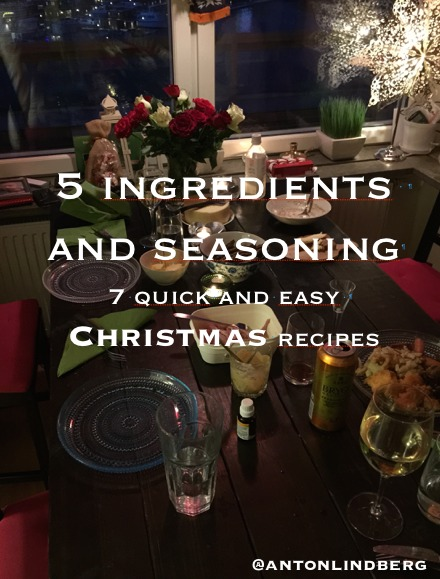 Christmas - 7 quick and easy recipes  by  Anton Lindberg
