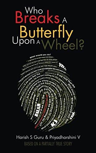 Who Breaks a Butterfly upon a Wheel?  by  Harish S Guru