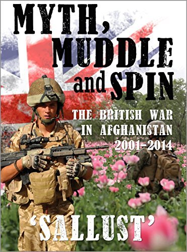 MYTH, MUDDLE AND SPIN: The British War in Afghanistan 2001-2014 Sallust