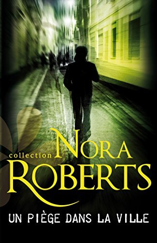 Un piège dans la ville (Night Tales t. 5) Nora Roberts