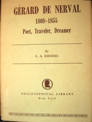 Gerard de Nerval: Poet, Traveler, Dreamer  by  S.A. Rhodes