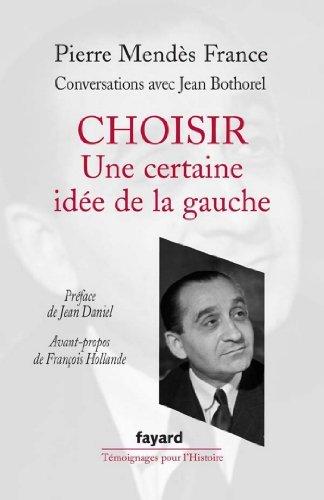 Choisir : une certaine idée de la gauche  by  Pierre Mendes-France