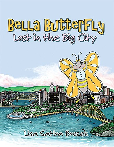 Bella Butterfly: Lost in the Big City Lisa Satira Brozek