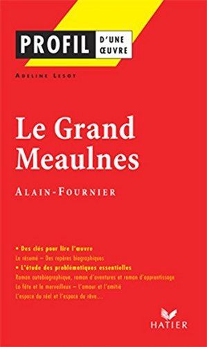 Profil - Alain-Fournier : Le Grand Meaulnes: Analyse littéraire de loeuvre  by  Adeline Lesot
