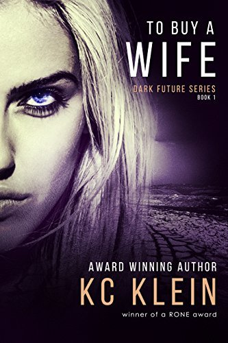 To Buy A Wife (The Dark Future, #1)  by  K.C. Klein