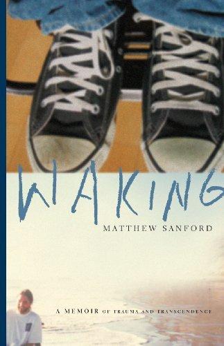 Waking: A Memoir of Trauma and Transcendence Matthew Sanford