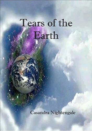 Tears of the Earth  by  Casandra Nightengale