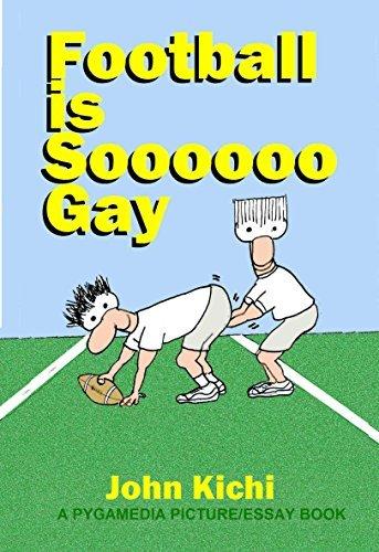 FOOTBALL IS SOOOOOO GAY John Kichi