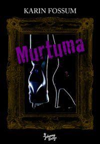 Murtuma  by  Karin Fossum