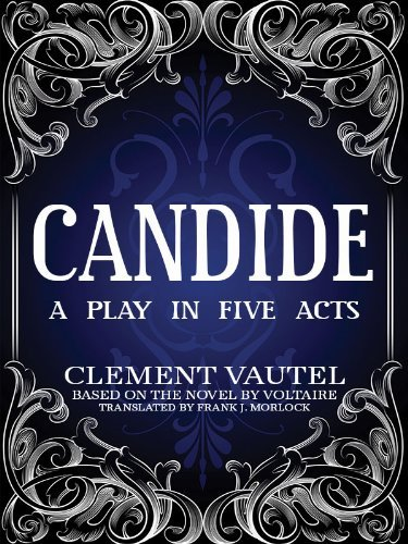 Candide: A Play in Five Acts Voltaire