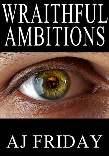 Wraithful Ambitions (The Wraith Fontaine Series Book 1) Andrew Friday