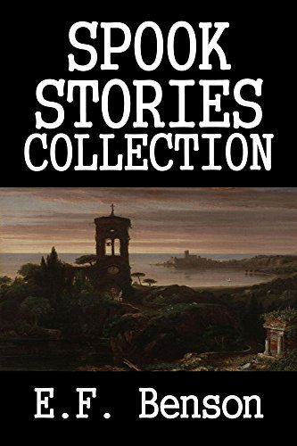 Spook Stories Collection: 37 Supernatural Tales  by  E.F. Benson