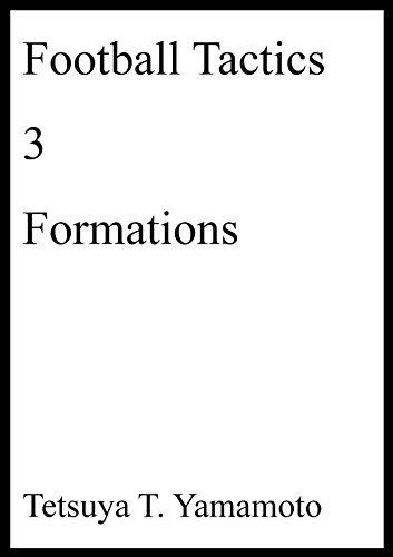 Football tactics, 3, Formations  by  Tetsuya T. Yamamoto