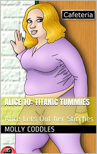 Alice 10: Titanic Tummies: Alice Lets Out her Stitches  by  Molly Coddles