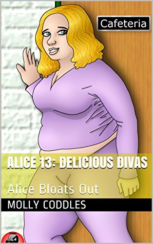 Alice 13: Delicious Divas: Alice Bloats Out  by  Molly Coddles