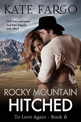 Rocky Mountain Hitched (To Love Again #6)  by  Kate Fargo