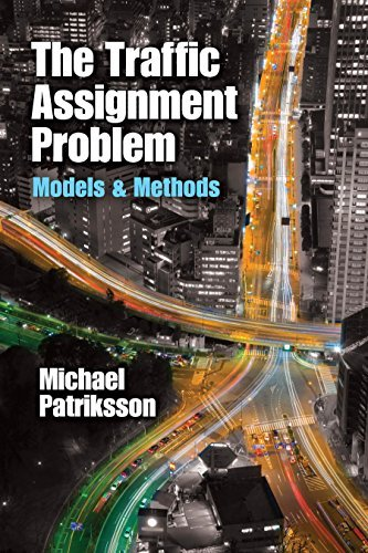 The Traffic Assignment Problem: Models and Methods (Dover Books on Mathematics)  by  Michael Patriksson