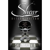 Shear Determination: A View From Behind the Chair Sheila Shannon
